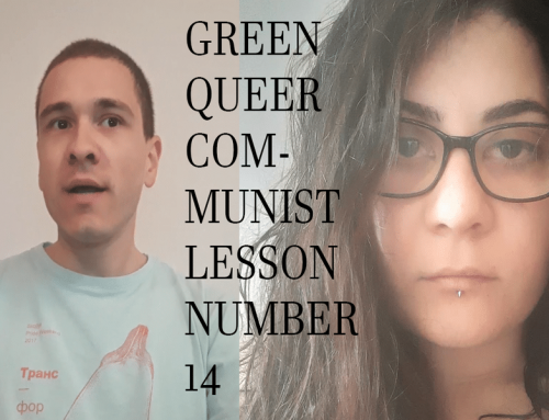 Green Queer Communist Lesson Number 14